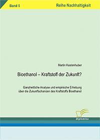 Bioethanol – Kraftstoff der Zukunft?