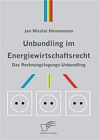 Unbundling im Energiewirtschaftsrecht