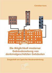 Die Möglichkeit moderner Gebäudenutzung von denkmalgeschützten Gebäuden