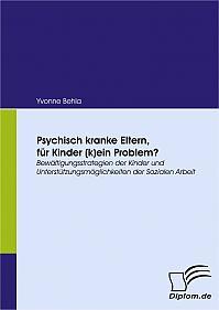 Psychisch kranke Eltern, für Kinder (k)ein Problem?