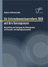 Die Unternehmensteuerreform 2008 und ihre Konsequenzen