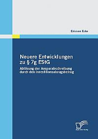 Neuere Entwicklungen zu § 7g EStG