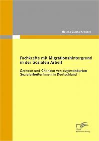 Fachkräfte mit Migrationshintergrund in der Sozialen Arbeit