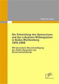 Die Entwicklung des Gymnasiums und des Lehrplans/Bildungsplans in Baden-Württemberg 1945-2008