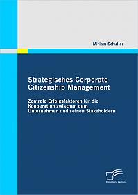Strategisches Corporate Citizenship Management: Zentrale Erfolgsfaktoren für die Kooperation zwischen dem Unternehmen und seinen Stakeholdern