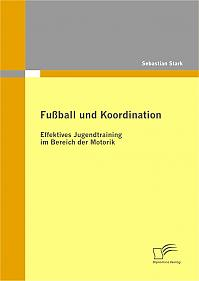 Fußball und Koordination: Effektives Jugendtraining im Bereich der Motorik