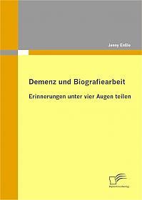 Demenz und Biografiearbeit: Erinnerungen unter vier Augen teilen