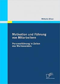 Motivation und Führung von Mitarbeitern: Personalführung in Zeiten des Wertewandels