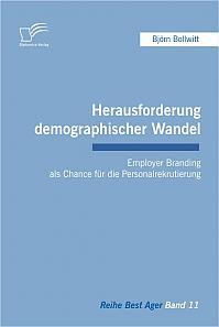 Herausforderung demographischer Wandel: Employer Branding als Chance für die Personalrekrutierung