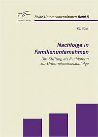 Nachfolge in Familienunternehmen: Die Stiftung als Rechtsform zur Unternehmensnachfolge