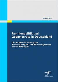 Familienpolitik und Geburtenrate in Deutschland: Die potenzielle Wirkung des Bundeselterngeld- und Elternzeitgesetzes auf die Kinderzahl