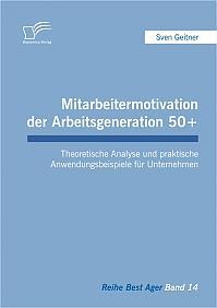 Mitarbeitermotivation der Arbeitsgeneration 50+