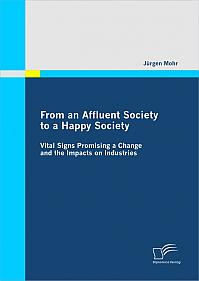 From an Affluent Society to a Happy Society: Vital Signs Promising a Change and the Impacts on Industries