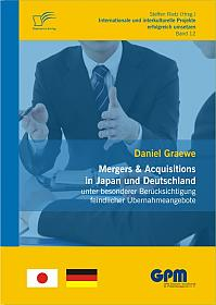 Mergers & Acquisitions in Japan und Deutschland - unter besonderer Berücksichtigung feindlicher Übernahmeangebote