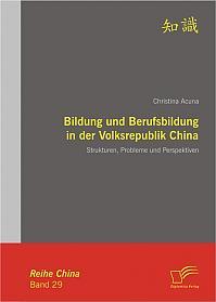 Bildung und Berufsbildung in der Volksrepublik China: Strukturen, Probleme und Perspektiven