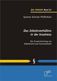 Das Arbeitsverhältnis in der Insolvenz: Der Zusammenhang von Arbeitsrecht und Insolvenzrecht