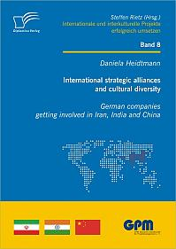 International strategic alliances and cultural diversity - German companies getting involved in Iran, India and China