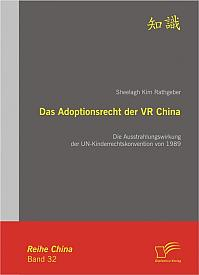 Das Adoptionsrecht der VR China: Die Ausstrahlungswirkung der UN-Kinderrechtskonvention von 1989