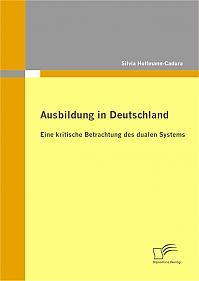 Ausbildung in Deutschland: eine kritische Betrachtung des dualen Systems