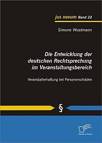 Die Entwicklung der deutschen Rechtsprechung im Veranstaltungsbereich: Veranstalterhaftung bei Personenschäden