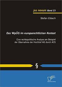 Das WpÜG im europarechtlichen Kontext: Eine rechtspolitische Analyse am Beispiel der Übernahme der Hochtief AG durch ACS