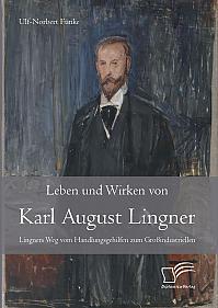 Leben und Wirken von Karl August Lingner: Lingners Weg vom Handlungsgehilfen zum Großindustriellen
