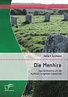 Die Menhire: Das Geheimnis um die kultisch-religiösen Steinmale