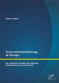 Unternehmensführung in Europa: Ein Vergleich zwischen Deutschland, Großbritannien und Frankreich