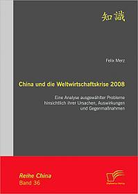 China und die Weltwirtschaftskrise 2008: Eine Analyse ausgewählter Probleme hinsichtlich ihrer Ursachen, Auswirkungen und Gegenmaßnahmen