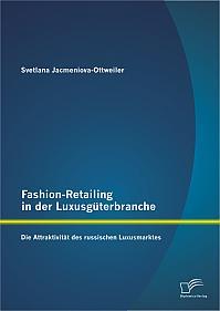 Fashion-Retailing in der Luxusgüterbranche: Die Attraktivität des russischen Luxusmarktes