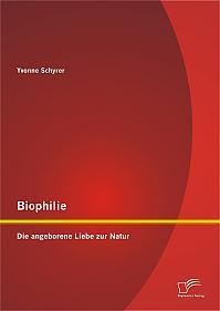 Biophilie: Die angeborene Liebe zur Natur