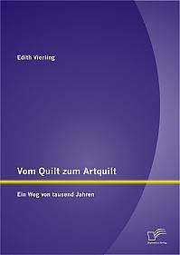 Vom Quilt zum Artquilt: Ein Weg von tausend Jahren