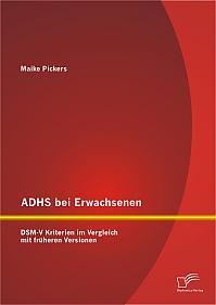ADHS bei Erwachsenen: DSM-V Kriterien im Vergleich mit früheren Versionen