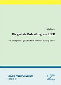 Die globale Verbreitung von LEED: Der Erfolg freiwilliger Standards im Green Building Sektor