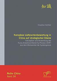 Komplexe Lieferantenbewertung in China auf strategischer Ebene: Konzeption und Anwendung des Fuzzy-Analytical-Hierarchy-Process (AHP) aus dem Blickwinkel der Systemgrenze