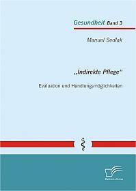 """""""Indirekte Pflege"""": Evaluation und Handlungsmöglichkeiten"""