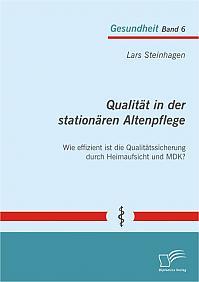 Qualität in der stationären Altenpflege: Wie effizient ist die Qualitätssicherung durch Heimaufsicht und MDK?