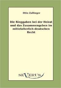 Die Ringgaben bei der Heirat und das Zusammengeben im mittelalterlich-deutschem Recht