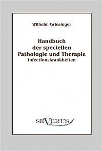 Handbuch der speciellen Pathologie und Therapie: Infectionskrankheiten