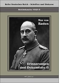 Prinz Max von Baden. Erinnerungen und Dokumente II