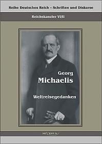 Reichskanzler Georg Michaelis – Weltreisegedanken