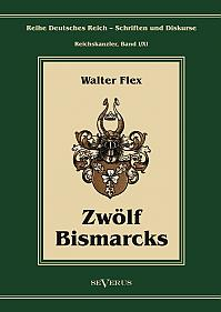 Otto Fürst von Bismarck – Zwölf Bismarcks