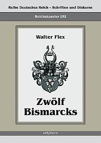 Reichskanzler Otto von Bismarck – Zwölf Bismarcks