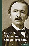 Heinrich Schliemann: Selbstbiographie