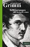 Ludwig Emil Grimm – Erinnerungen aus meinem Leben. Herausgegeben und ergänzt von Adolf Stoll