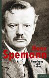 Hans Spemann: Forschung und Leben