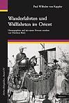 Wanderfahrten und Wallfahrten im Orient. Mit 195 Abbildungen und zwei Karten
