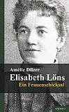 Elisabeth Löns – Ein Frauenschicksal