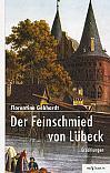 Der Feinschmied von Lübeck