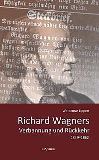 Richard Wagners Verbannung und Rückkehr 1849–1862